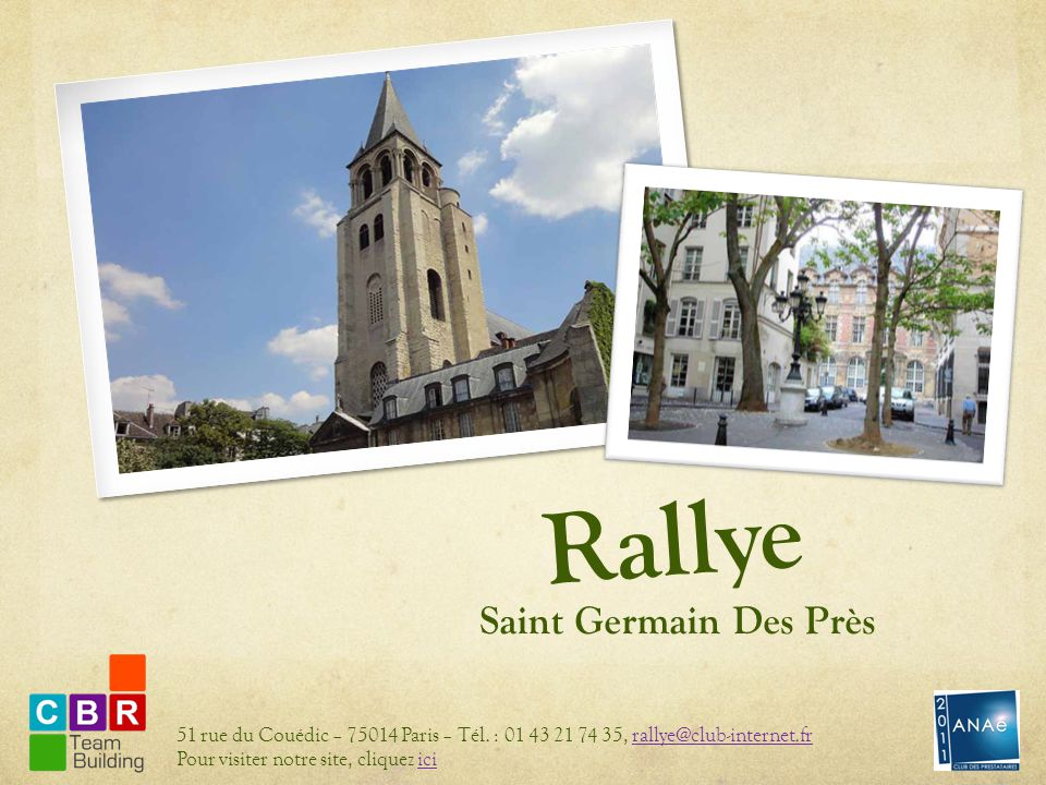 Rallye Saint Germain Des Près 51 rue du Couédic – 75014 Paris – Tél.