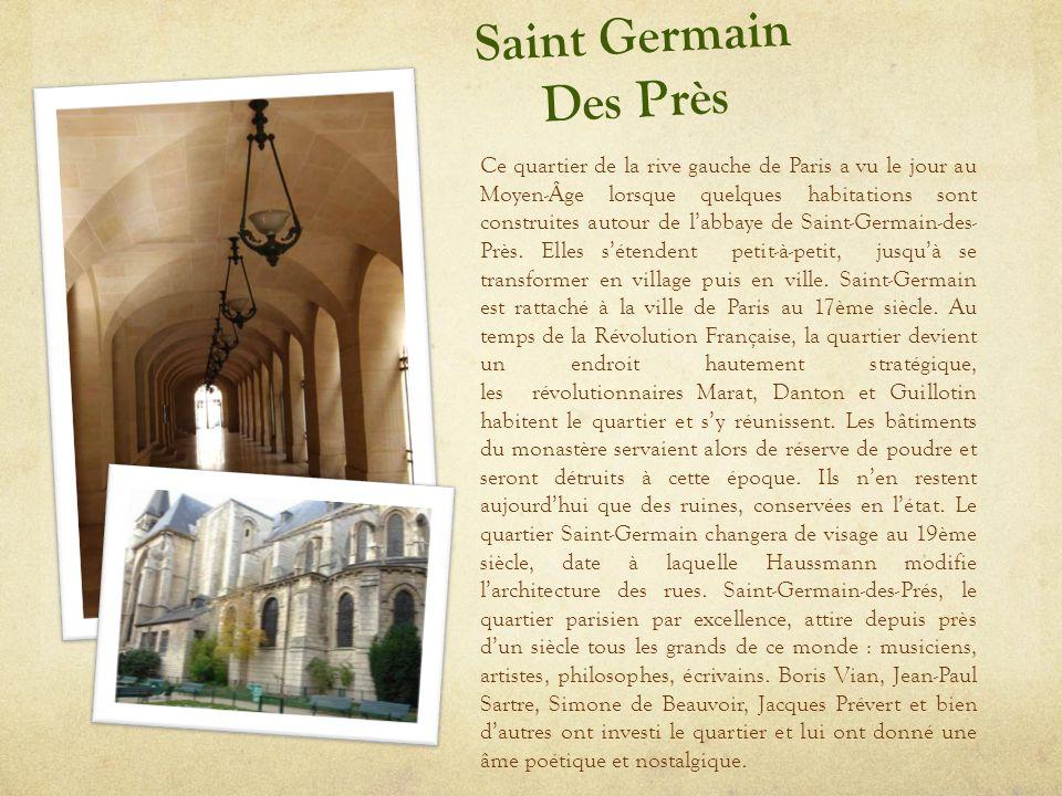 Ce quartier de la rive gauche de Paris a vu le jour au Moyen-Âge lorsque quelques habitations sont construites autour de l'abbaye de Saint-Germain-des- Près.
