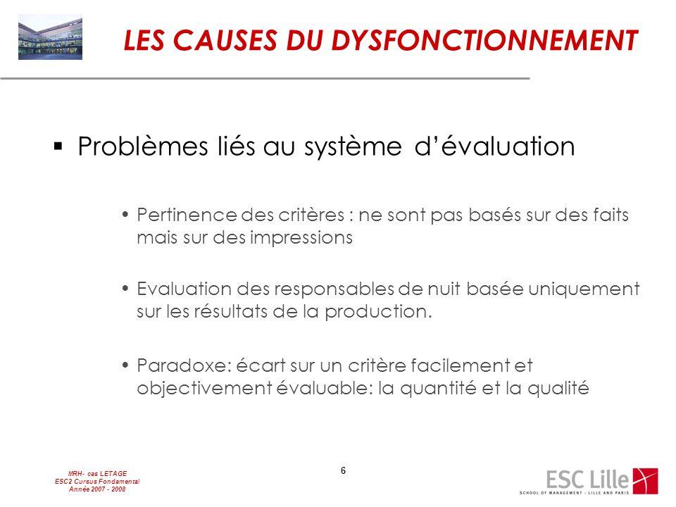 MRH- cas LETAGE ESC2 Cursus Fondamental Année 2007 - 2008 6  Problèmes liés au système d'évaluation Pertinence des critères : ne sont pas basés sur d