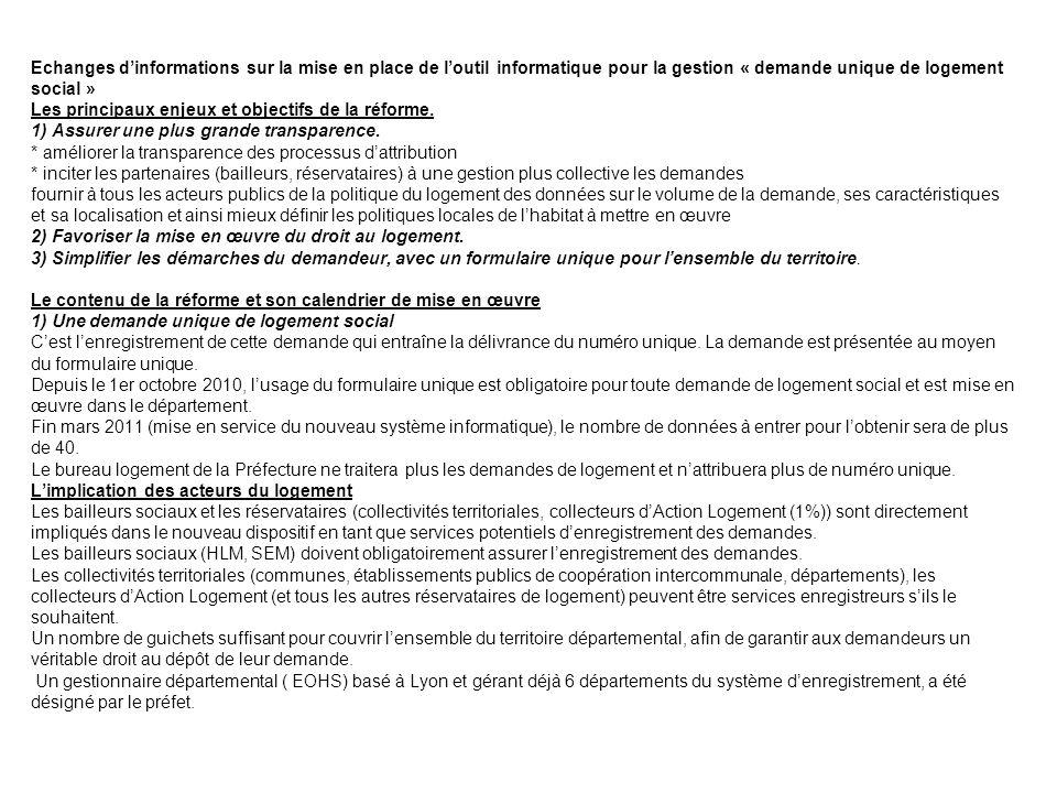 Echanges d'informations sur la mise en place de l'outil informatique pour la gestion « demande unique de logement social » Les principaux enjeux et objectifs de la réforme.