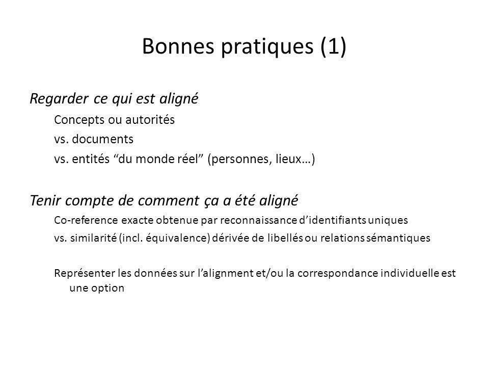 Bonnes pratiques (1) Regarder ce qui est aligné Concepts ou autorités vs.