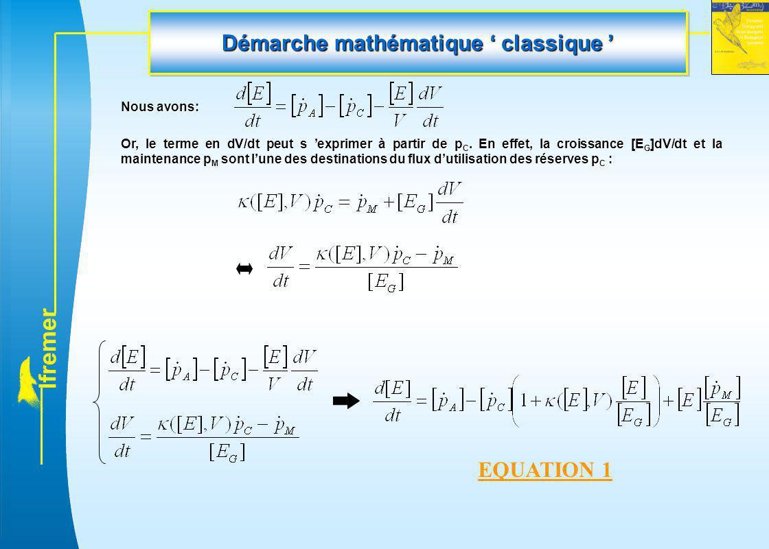 l f r e m e r Démarche mathématique ' classique ' Nous avons: Or, le terme en dV/dt peut s 'exprimer à partir de p C. En effet, la croissance [E G ]dV