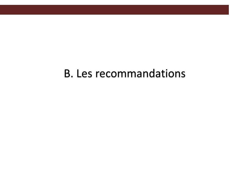 B. Les recommandations