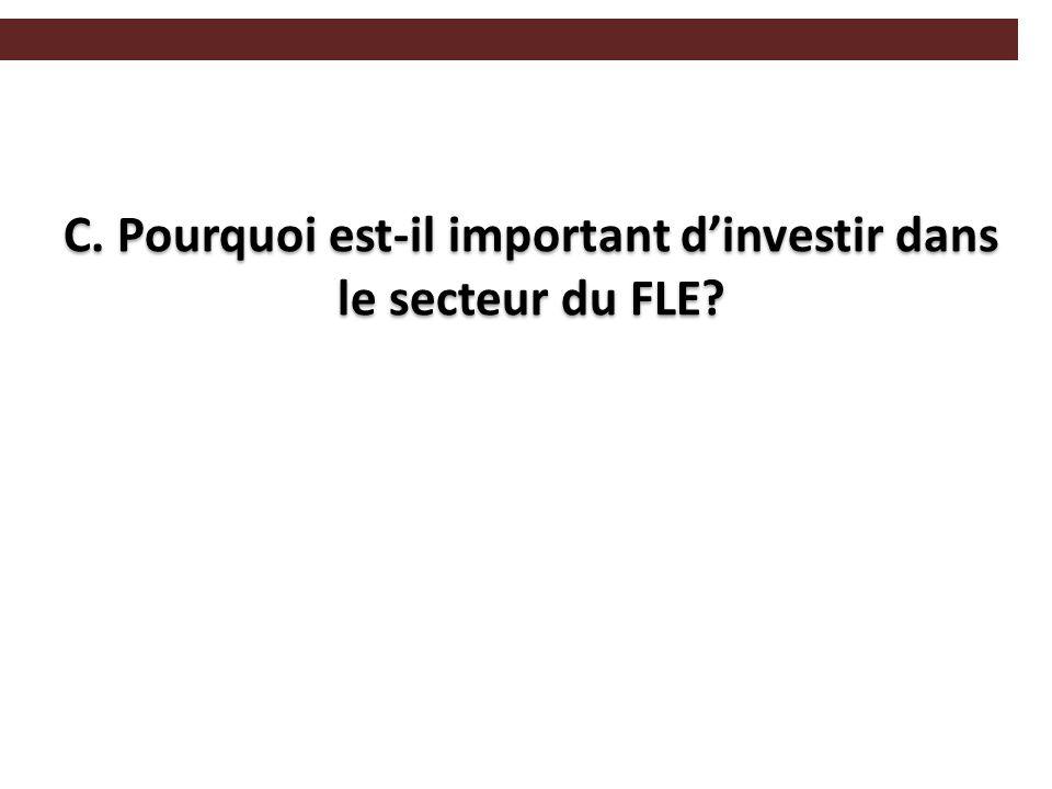 C. Pourquoi est-il important d'investir dans le secteur du FLE