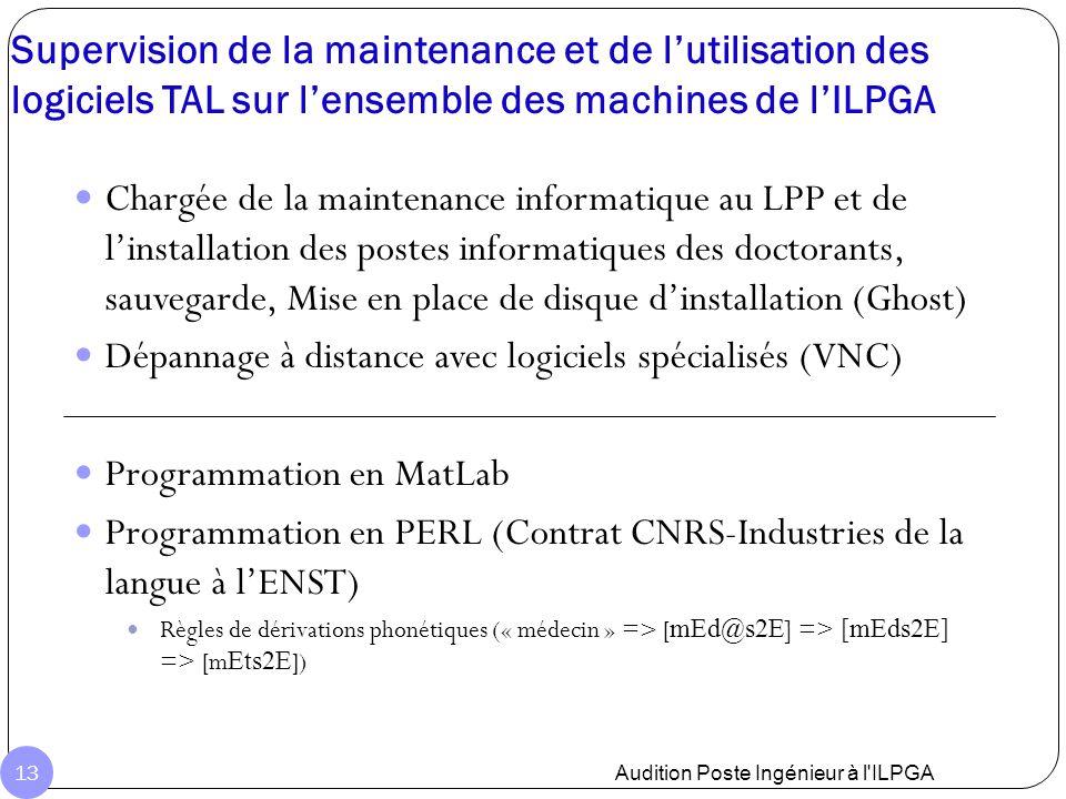 Supervision de la maintenance et de l'utilisation des logiciels TAL sur l'ensemble des machines de l'ILPGA Audition Poste Ingénieur à l'ILPGA 13 Charg