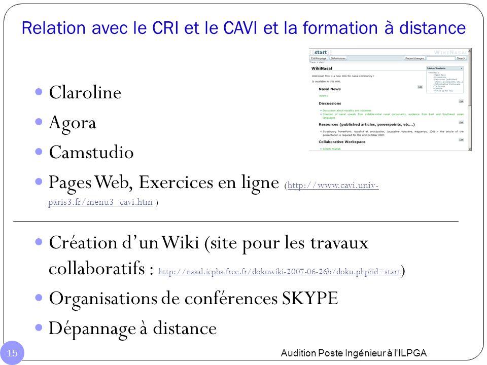 Relation avec le CRI et le CAVI et la formation à distance Claroline Agora Camstudio Pages Web, Exercices en ligne (http://www.cavi.univ- paris3.fr/me