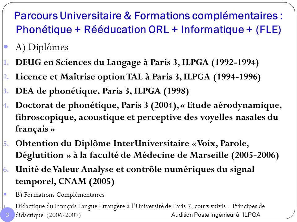 Parcours Universitaire & Formations complémentaires : Phonétique + Rééducation ORL + Informatique + (FLE) A) Diplômes 1. DEUG en Sciences du Langage à