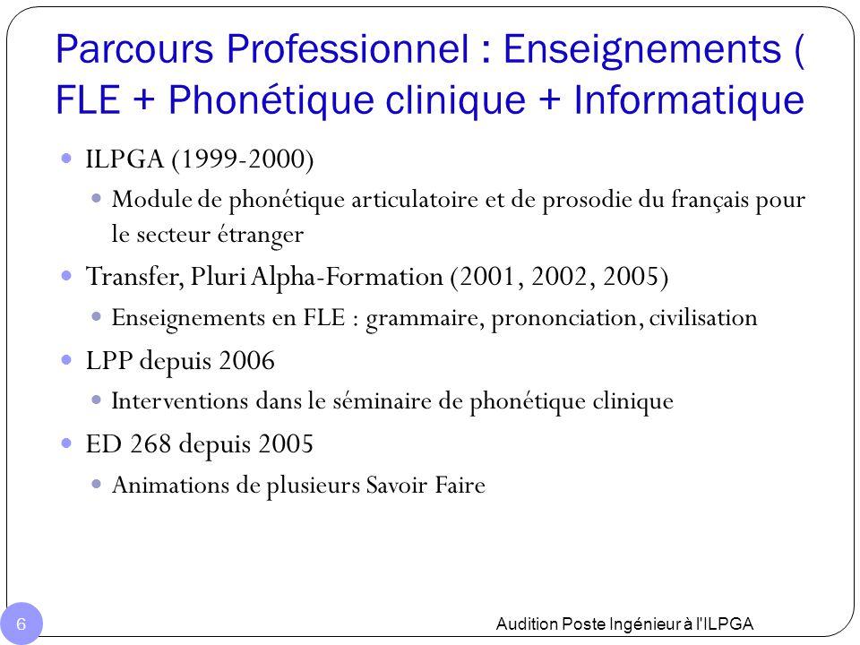Parcours Professionnel : Enseignements ( FLE + Phonétique clinique + Informatique ILPGA (1999-2000) Module de phonétique articulatoire et de prosodie