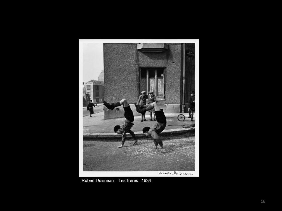 Robert Doisneau – Les frères - 1934 16