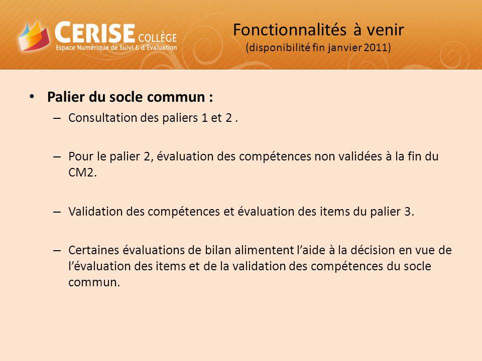 Palier du socle commun : – Consultation des paliers 1 et 2. – Pour le palier 2, évaluation des compétences non validées à la fin du CM2. – Validation