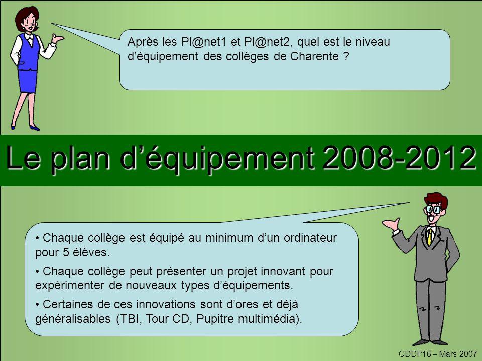CDDP16 – Mars 2007 Le plan d'équipement 2008-2012 Après les Pl@net1 et Pl@net2, quel est le niveau d'équipement des collèges de Charente .