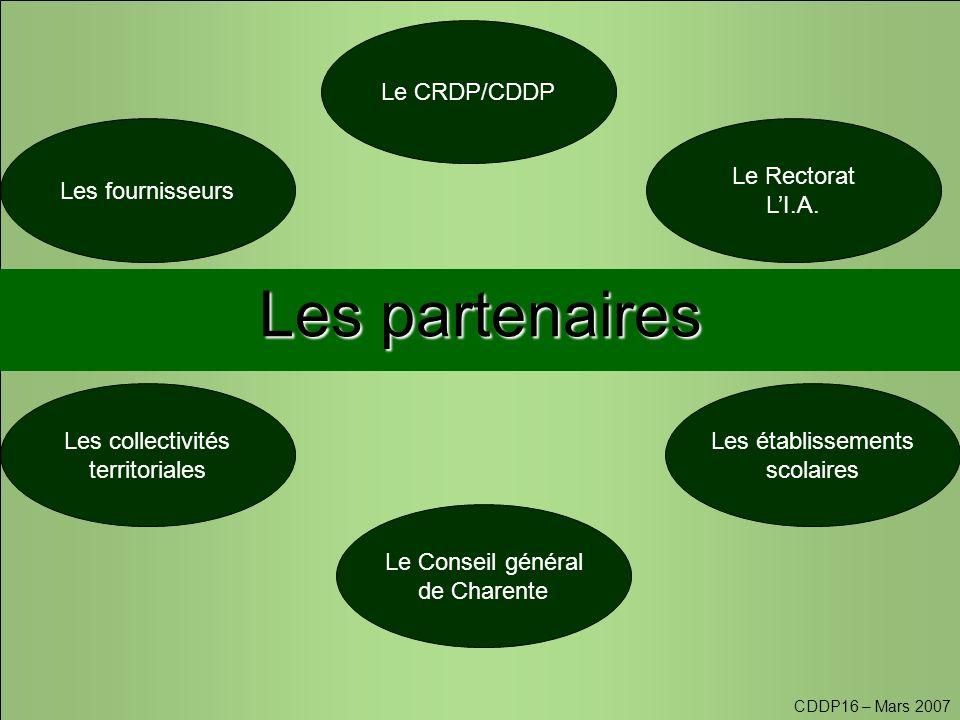CDDP16 – Mars 2007 Les partenaires Le Rectorat L'I.A.
