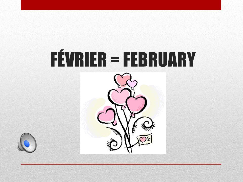 FÉVRIER = FEBRUARY