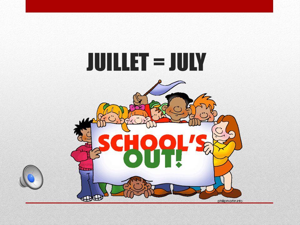 JUILLET = JULY