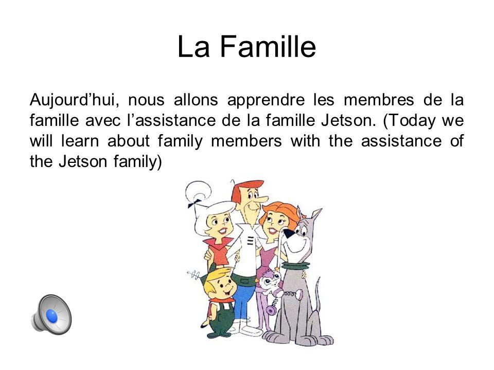 La Famille Aujourd'hui, nous allons apprendre les membres de la famille avec l'assistance de la famille Jetson.
