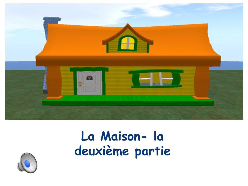 + La Maison- la deuxième partie