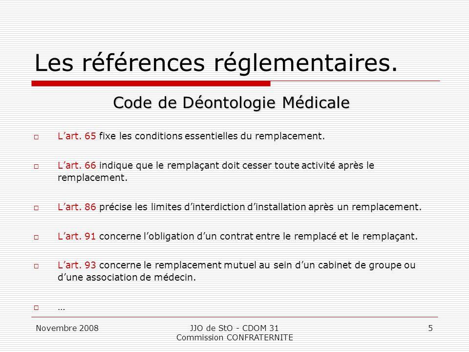 Novembre 2008JJO de StO - CDOM 31 Commission CONFRATERNITE 5 Les références réglementaires. Code de Déontologie Médicale  L'art. 65 fixe les conditio