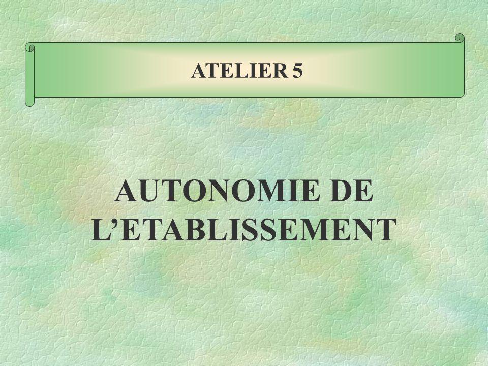AUTONOMIE DE L'ETABLISSEMENT ATELIER 5