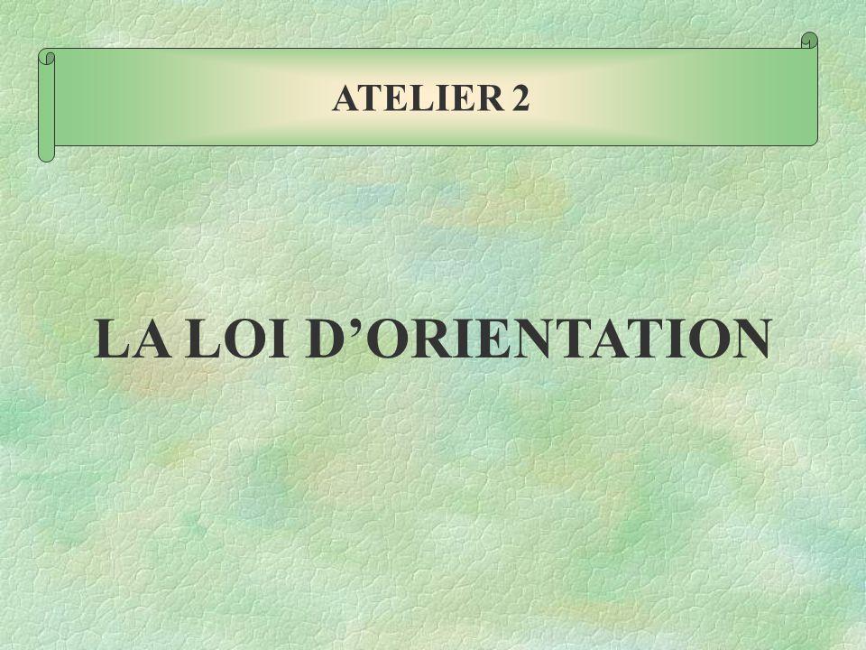 LA LOI D'ORIENTATION ATELIER 2