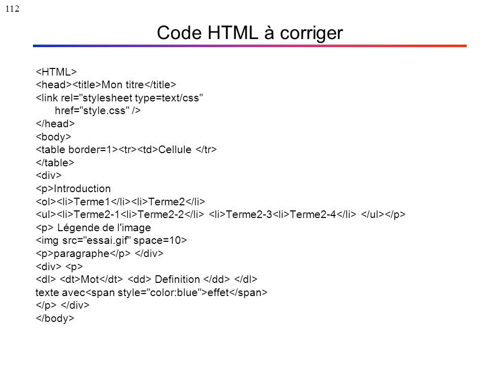112 Code HTML à corriger Mon titre <link rel=