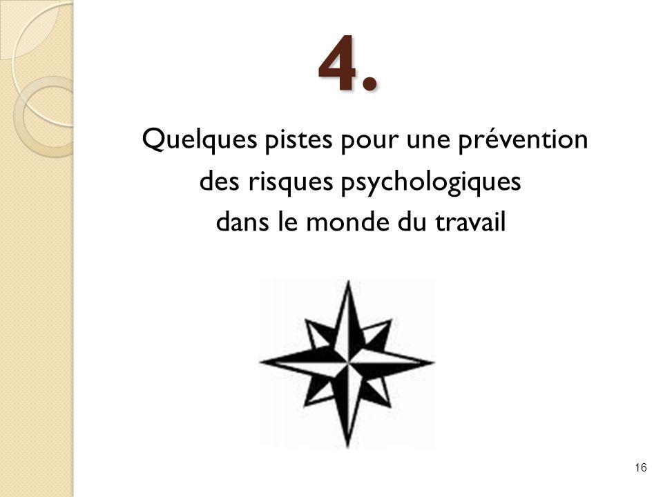 4. Quelques pistes pour une prévention des risques psychologiques dans le monde du travail 16