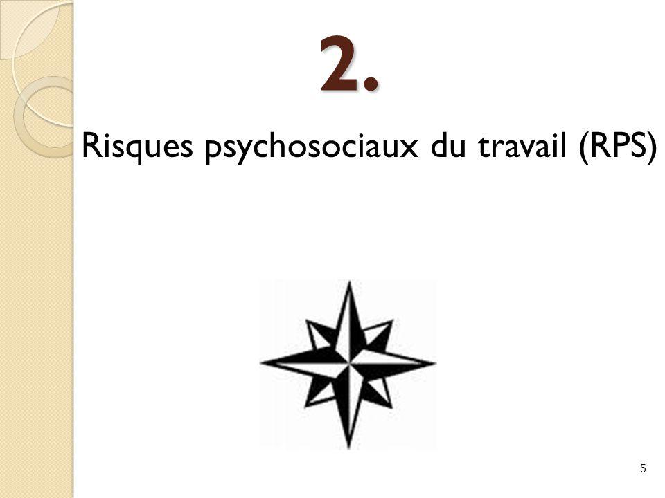2. Risques psychosociaux du travail (RPS) 5