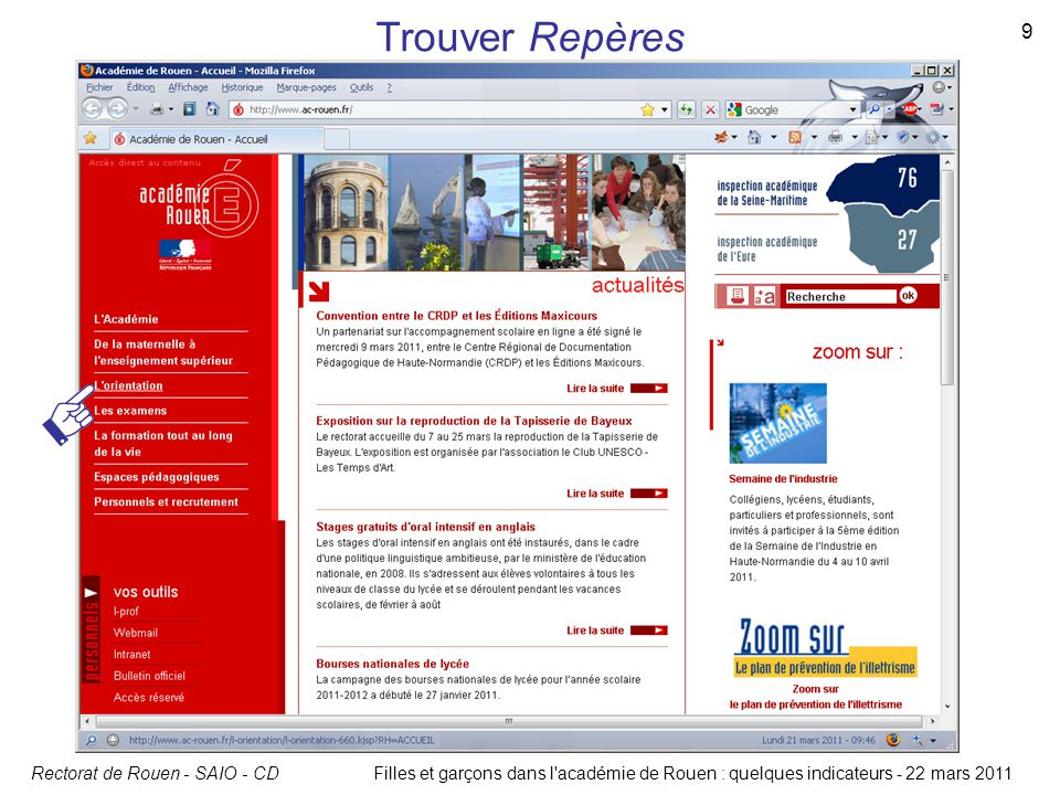 Rectorat de Rouen - SAIO - CD 9 Filles et garçons dans l'académie de Rouen : quelques indicateurs - 22 mars 2011 Trouver Repères
