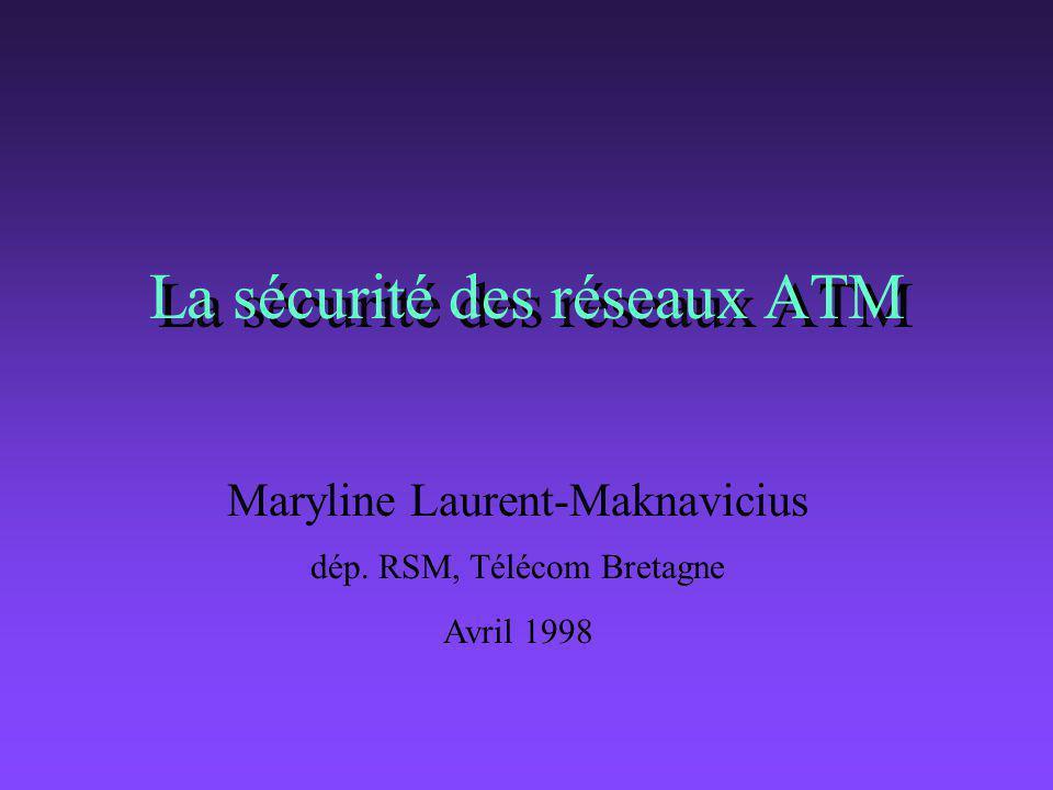 å service d intégrité au niveau de la couche AAL å service de confidentialité au niveau de la couche ATM Le modèle de l'ATM Forum (Spécif.