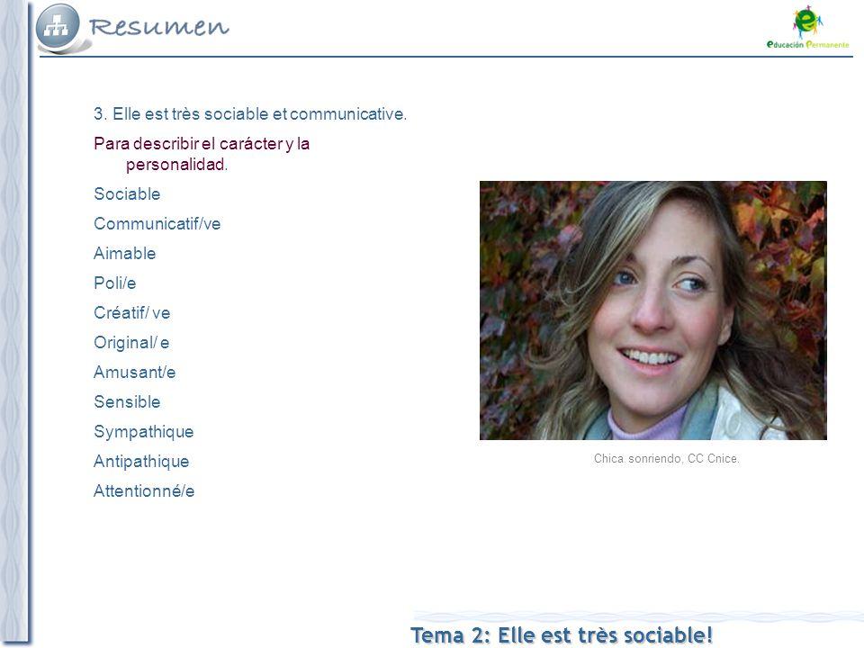 Tema 2: Elle est très sociable. 3. Elle est très sociable et communicative.