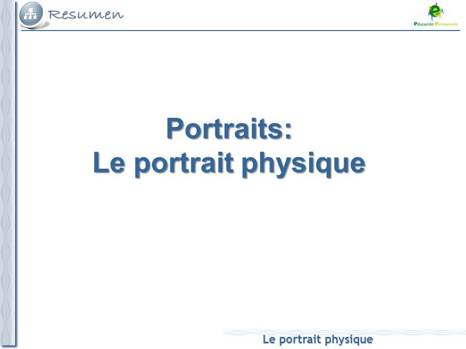 Le portrait physique Portraits: Le portrait physique