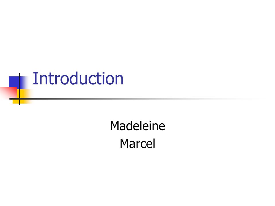 Introduction Madeleine Marcel