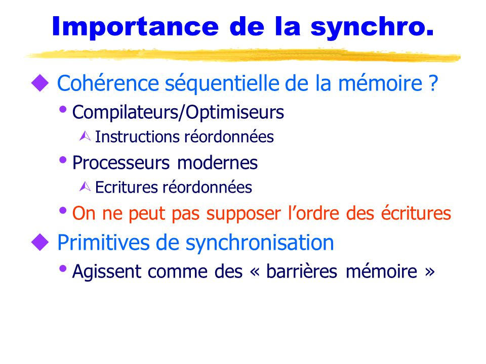 Importance de la synchro.u Cohérence séquentielle de la mémoire .