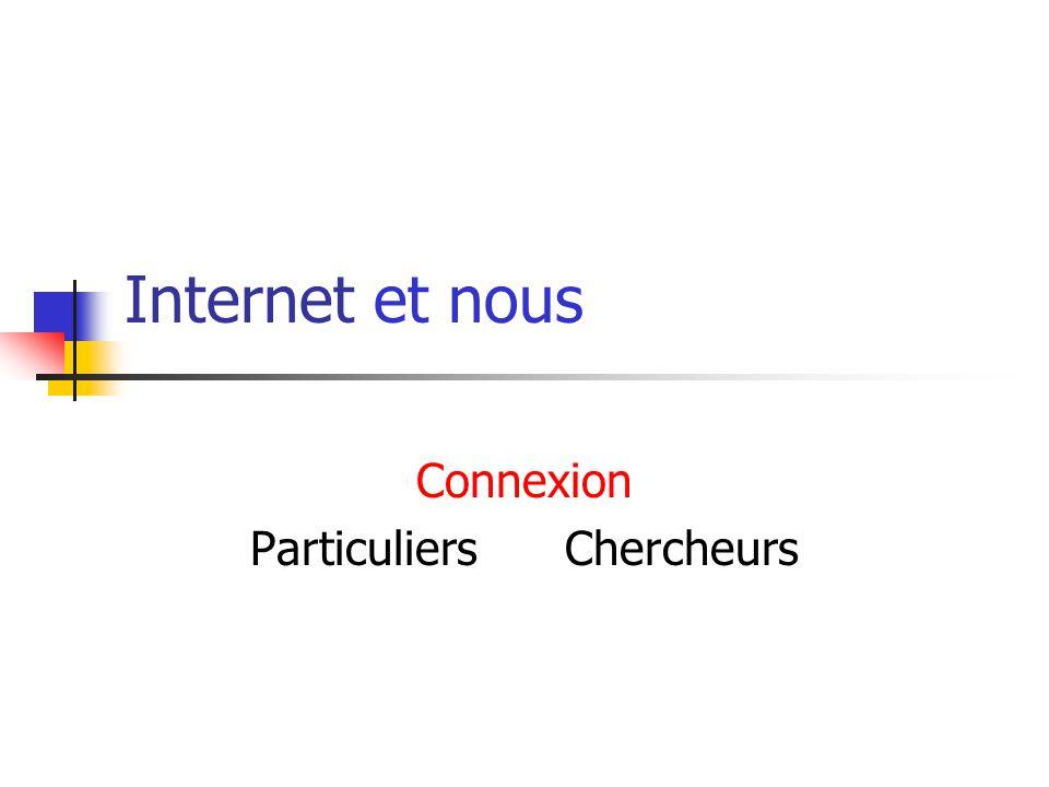 Internet et nous Connexion ParticuliersChercheurs