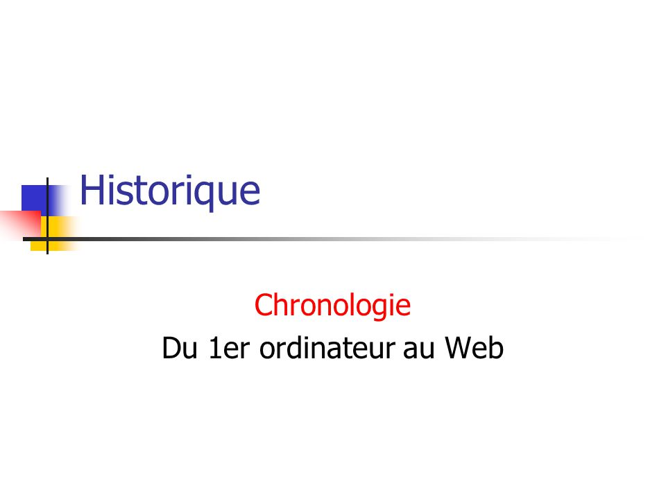 Historique Chronologie Du 1er ordinateur au Web
