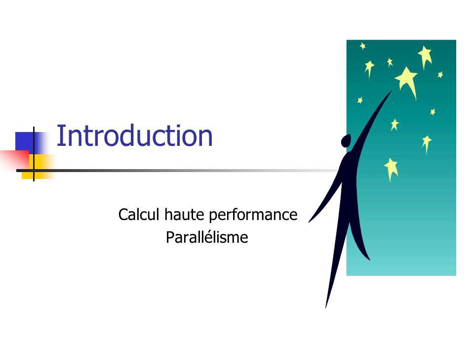 Introduction Calcul haute performance Parallélisme