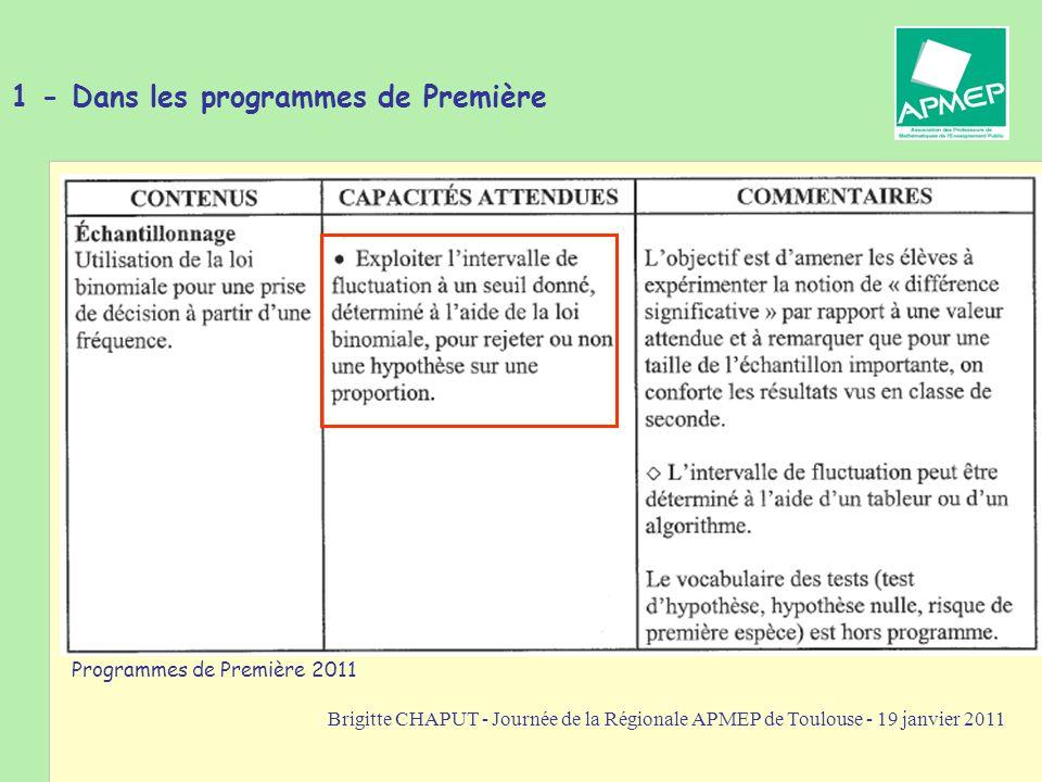 Brigitte CHAPUT - Journée de la Régionale APMEP de Toulouse - 19 janvier 2011 1 - Dans les programmes de Première Programmes de Première 2011