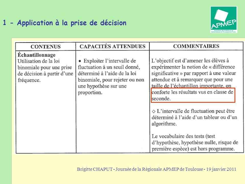 Brigitte CHAPUT - Journée de la Régionale APMEP de Toulouse - 19 janvier 2011 1 - Application à la prise de décision