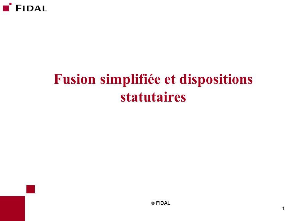 1 © FIDAL Formation Fusion simplifiée et dispositions statutaires © FIDAL