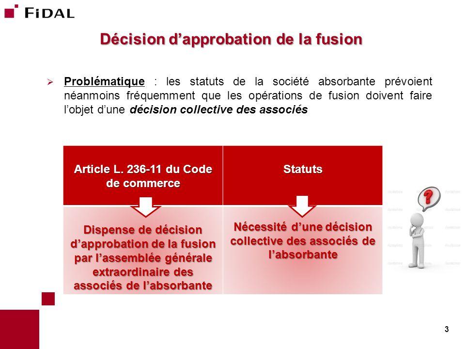 Décision d'approbation de la fusion  Problématique : les statuts de la société absorbante prévoient néanmoins fréquemment que les opérations de fusio
