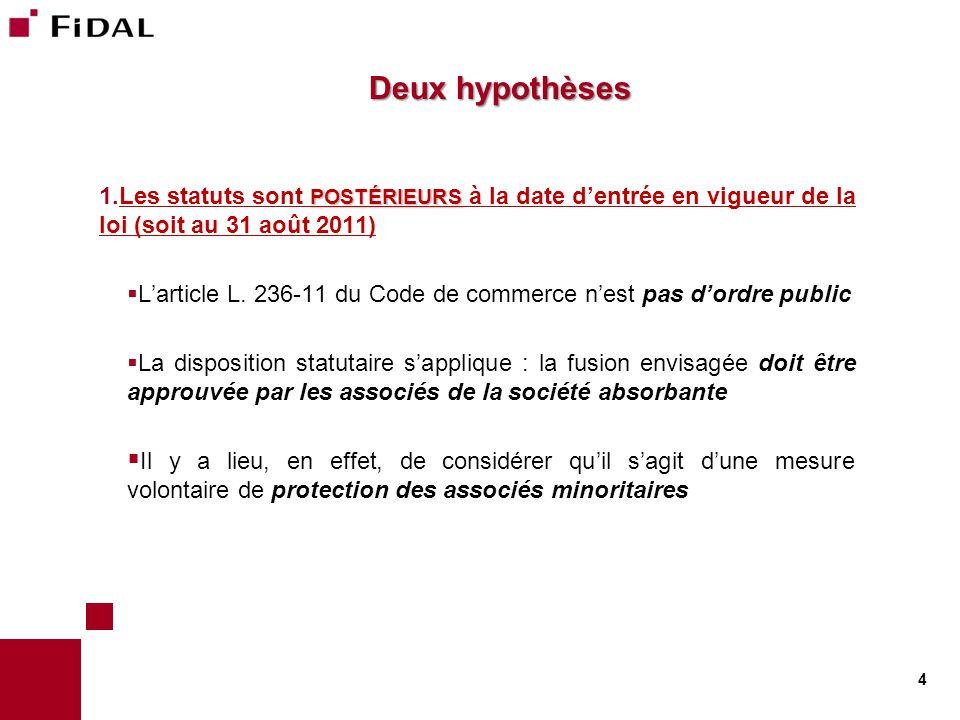 Deux hypothèses POSTÉRIEURS 1.Les statuts sont POSTÉRIEURS à la date d'entrée en vigueur de la loi (soit au 31 août 2011)  L'article L. 236-11 du Cod