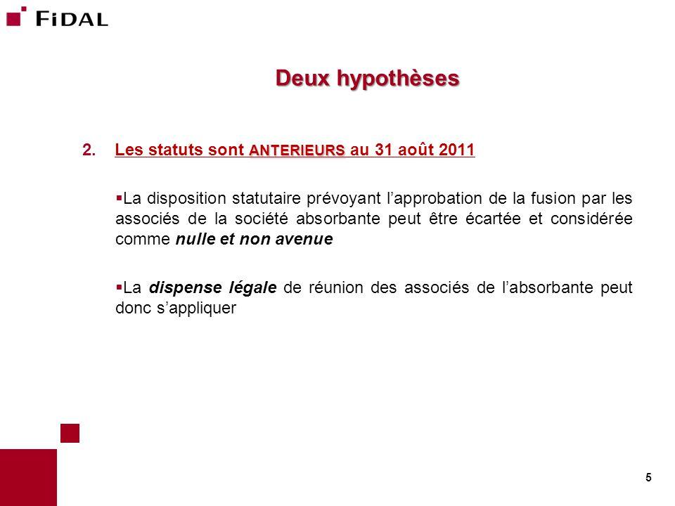 Deux hypothèses ANTERIEURS 2.Les statuts sont ANTERIEURS au 31 août 2011  La disposition statutaire prévoyant l'approbation de la fusion par les asso