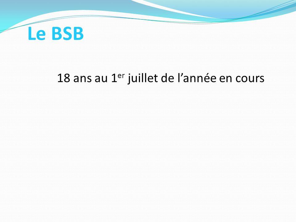 Le BSB 18 ans au 1 er juillet de l'année en cours