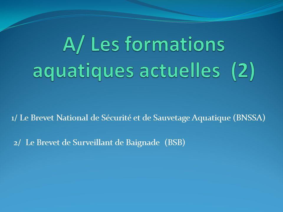 Les épreuves de ces différentes formations Détail des épreuves de la formation initiale 1 / Tests d'aisance aquatique 2 / BSB 3 / BNSSA