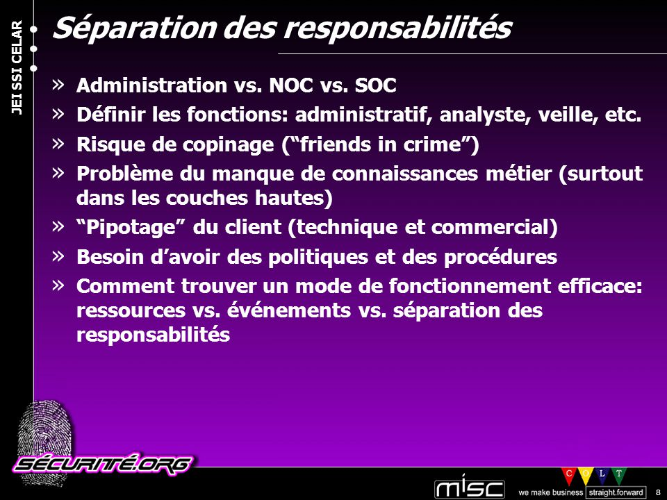 © 2004 Nicolas FISCHBACH JEI SSI CELAR 8 Séparation des responsabilités » Administration vs.