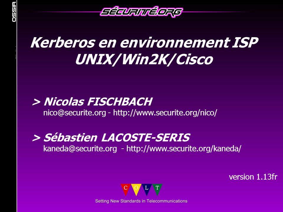 Clients *NIX  RedHat (6.2 and 7) supporte Kerberos V > Installer le patch RHSA-2001:025-14  Solaris/OpenBSD ne fournissent qu'un support Kerberos IV © 2001 Sécurité.Org