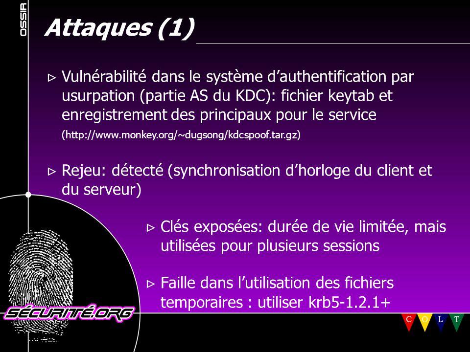 Attaques (1)  Vulnérabilité dans le système d'authentification par usurpation (partie AS du KDC): fichier keytab et enregistrement des principaux pou