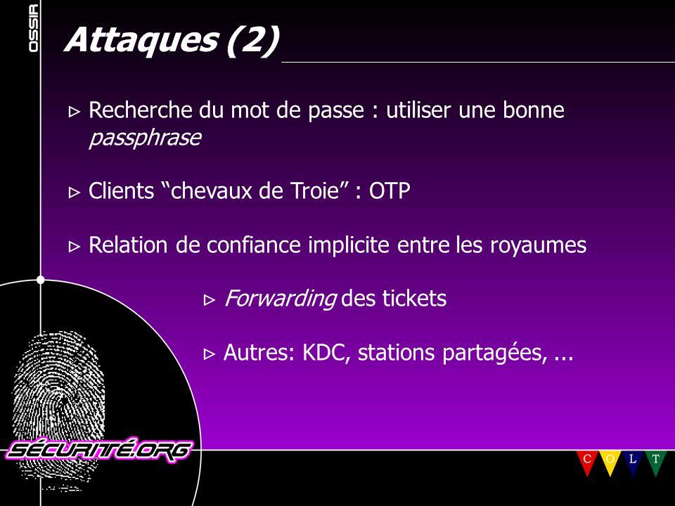 """Attaques (2)  Recherche du mot de passe : utiliser une bonne passphrase  Clients """"chevaux de Troie"""" : OTP  Relation de confiance implicite entre le"""