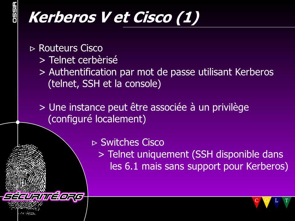 Kerberos V et Cisco (1)  Routeurs Cisco > Telnet cerbèrisé > Authentification par mot de passe utilisant Kerberos (telnet, SSH et la console) > Une i