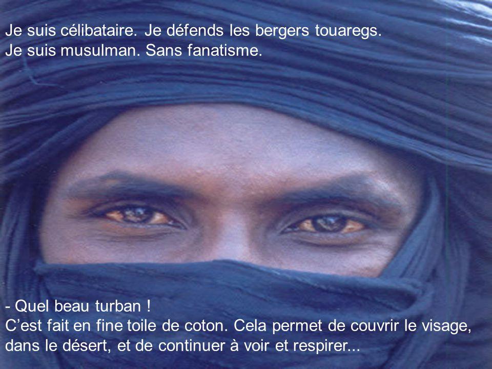 - Je suis né dans un campement de Nomades Touaregs, entre Tombouctou et Gao, au nord du Mali. J'ai été le gardien des dromadaires, chèvres, moutons et