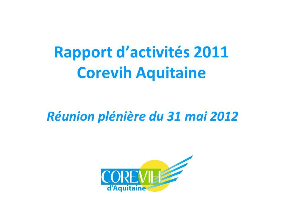 Rapport d'activités 2011 Corevih Aquitaine Réunion plénière du 31 mai 2012